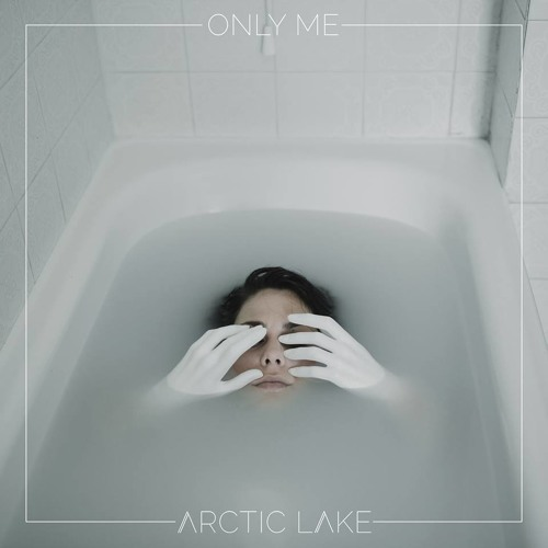 Arctic Lake, Only Me